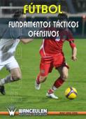 Fútbol: Fundamentos tácticos ofensivos