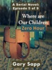 Zero Hour: Where are our Children (A Serial Novel) Episode 5 of 9