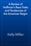 A Review Of Hoffmans Race Traits And Tendencies Of The American Negro