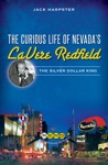 The Curious Life Of Nevadas LaVere Redfield