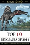 Top 10 Dinosaurs Of 2014 An I Know Dino Book