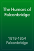 1818-1854 Falconbridge - The Humors of Falconbridge artwork