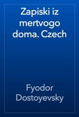Zapiski iz mertvogo doma. Czech
