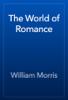William Morris - The World of Romance artwork