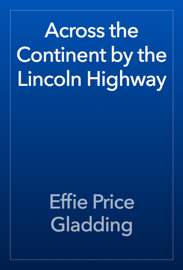 Across the Continent by the Lincoln Highway book