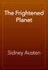 Sidney Austen - The Frightened Planet artwork