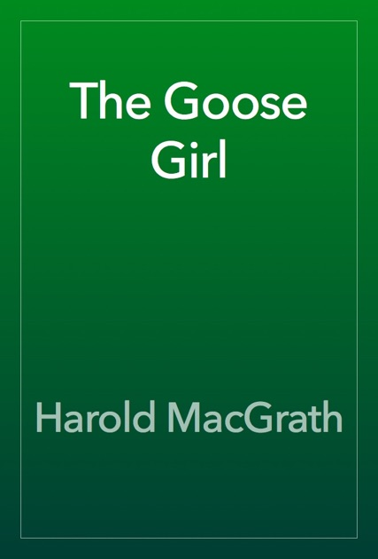 The Goose Girl By Harold Macgrath On Ibooks