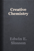 Edwin E. Slosson - Creative Chemistry artwork