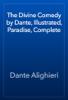 Dante Alighieri - The Divine Comedy by Dante, Illustrated, Paradise, Complete artwork