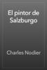 Charles Nodier - El pintor de Salzburgo artwork