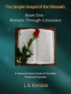 The Simple Gospel Of The Messiah Book One - Romans Through Colossians