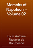 Memoirs of Napoleon — Volume 02