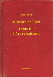 Histoire De L Art Tome Iii L Art Renaissant