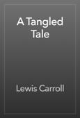 A Tangled Tale
