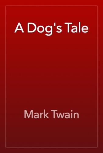 Mark Twain - A Dog's Tale