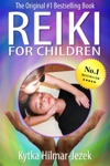 Reiki For Children The Original 1 Bestselling Book