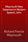Weymouth New Testament In Modern Speech John