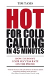 Hot For Cold Calling In 45 Minutes How To Boost Your Success Rate On The Phone
