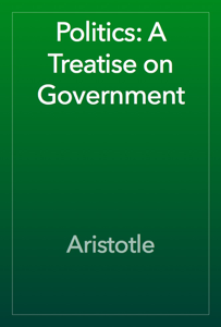 Politics: A Treatise on Government Book Review