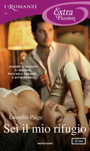 Laurelin Paige - Sei il mio rifugio (I Romanzi Extra Passion)
