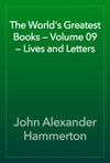 The Worlds Greatest Books  Volume 09  Lives And Letters