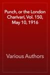 Punch Or The London Charivari Vol 150 May 10 1916