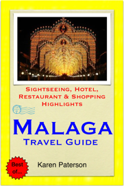 Malaga, Costa del Sol, Spain Travel Guide - Sightseeing, Hotel, Restaurant & Shopping Highlights (Illustrated) book