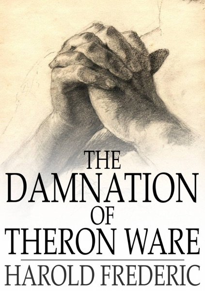 harold frederics damnation of theron ware essay