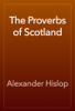 Alexander Hislop - The Proverbs of Scotland artwork