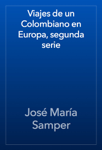 Viajes de un Colombiano en Europa, segunda serie