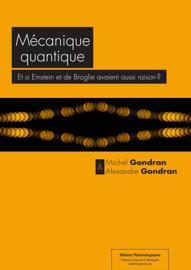 Mécanique quantique : Et si Einstein et de Broglie avaient aussi raison  ?