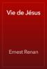 Ernest Renan - Vie de Jésus artwork