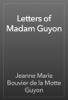 Jeanne Marie Bouvier de la Motte Guyon - Letters of Madam Guyon artwork
