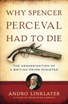 Why Spencer Perceval Had To Die