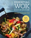 The Essential Wok Cookbook A Simple Chinese Cookbook For Stir-Fry Dim Sum And Other Restaurant Favorites