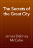 James Dabney McCabe - The Secrets of the Great City artwork