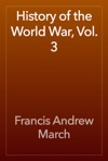 History Of The World War Vol 3