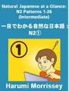 Natural Japanese At A Glance N2 Patterns 1-26 Intermediate