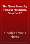 The Great Events By Famous Historians Volume 17