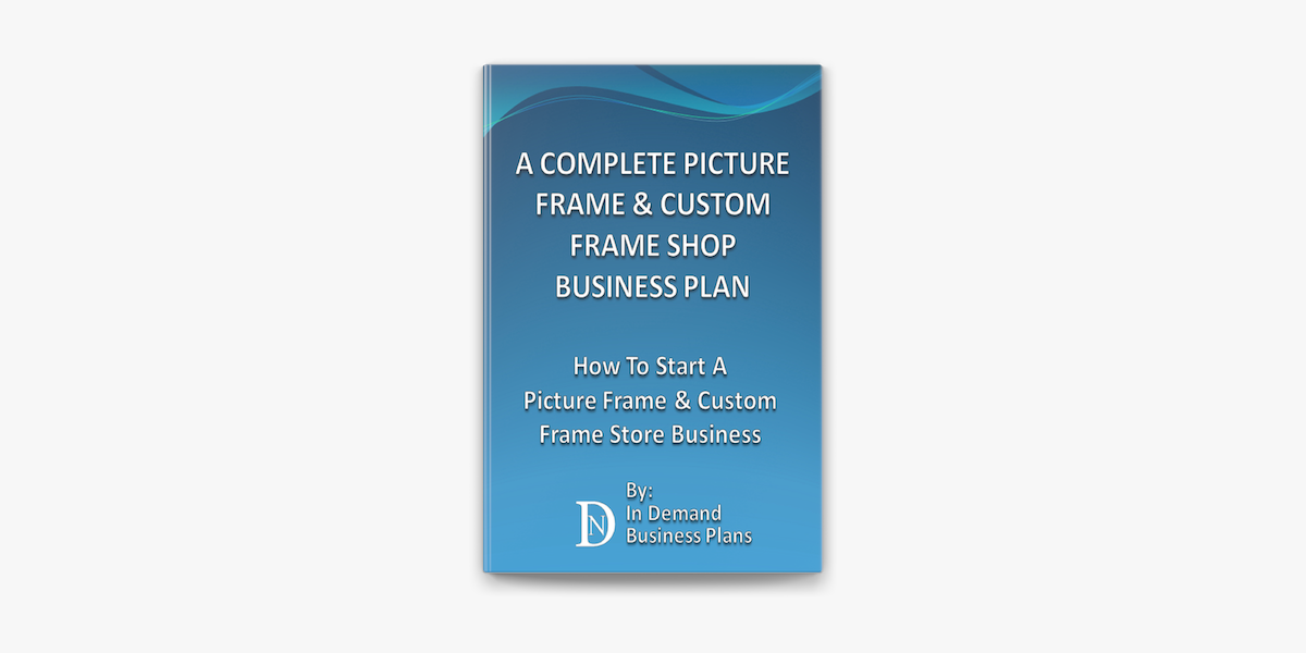 Custom frame shop business plan dissertation abstract editing site gb
