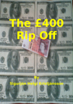 The £400 Rip Off