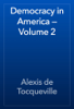 Alexis de Tocqueville - Democracy in America — Volume 2 grafismos