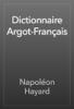 Napoléon Hayard - Dictionnaire Argot-Français ilustración