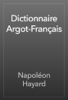 Napoléon Hayard - Dictionnaire Argot-Français artwork
