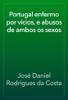 JosГ© Daniel Rodrigues da Costa - Portugal enfermo por vicios, e abusos de ambos os sexos artwork