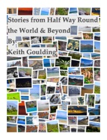 Stories from Half Way Round the World & Beyond