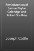 Joseph Cottle - Reminiscences of Samuel Taylor Coleridge and Robert Southey artwork