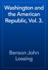 Benson John Lossing - Washington and the American Republic, Vol. 3. artwork