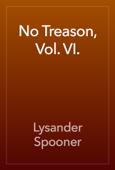 No Treason, Vol. VI.