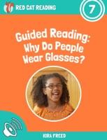 Guided Reading: Why Do People Wear Glasses?
